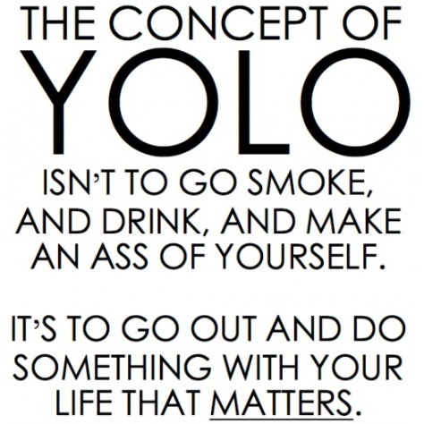 haha yeh okYolo, Life, Inspiration, Quotes, Truths, So True, Living Once, Things, People