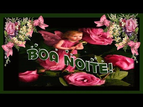 BOA NOITE - LINDA MENSAGEM DE BOA NOITE - INFINITA BONDADE DE DEUS - Vídeo boa noite para WhatsApp - YouTube