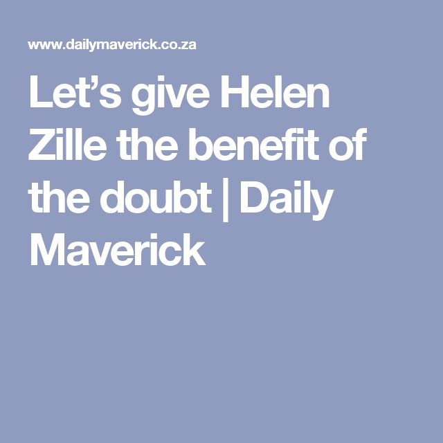 Let's give Helen Zille the benefit of the doubt | Daily Maverick