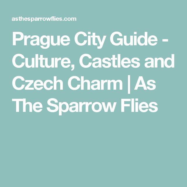 Prague City Guide - Culture, Castles and Czech Charm | As The Sparrow Flies