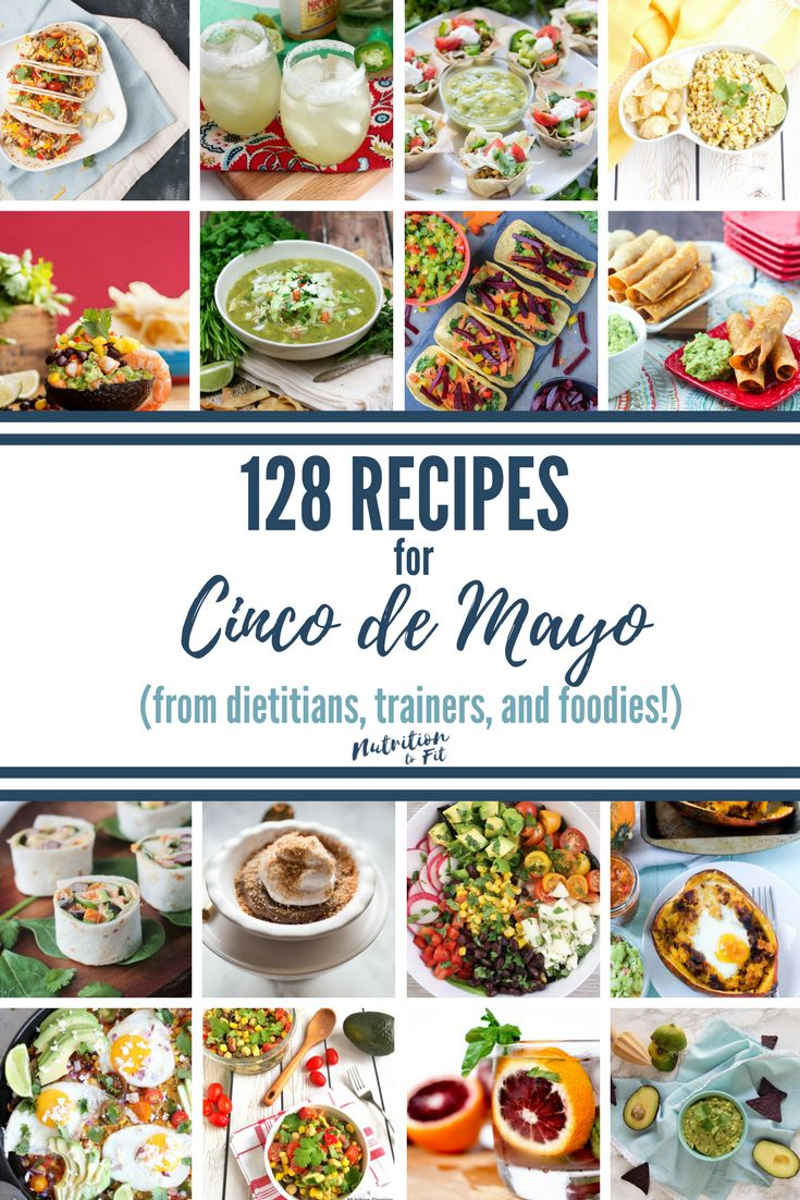 This is the ultimate recipe roundup with 128 Cinco de Mayo recipes created by dietitians, trainers, foodies, and people who love food!