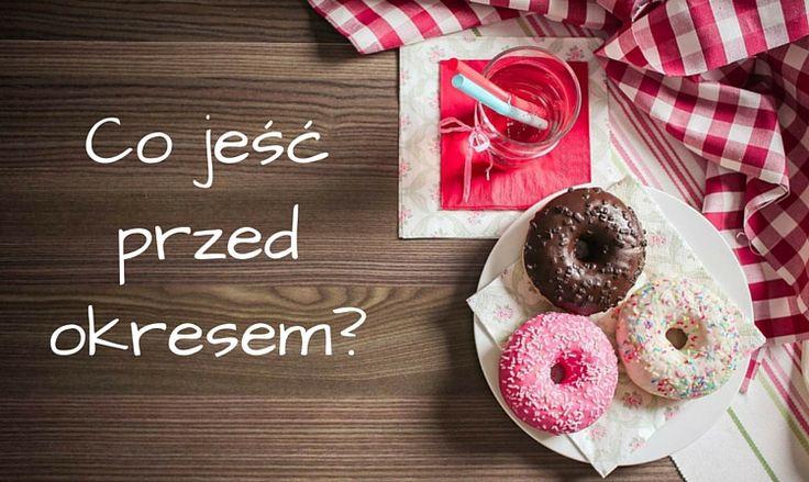 Co jeść przed miesiączką – zwalcz PSM dietą!