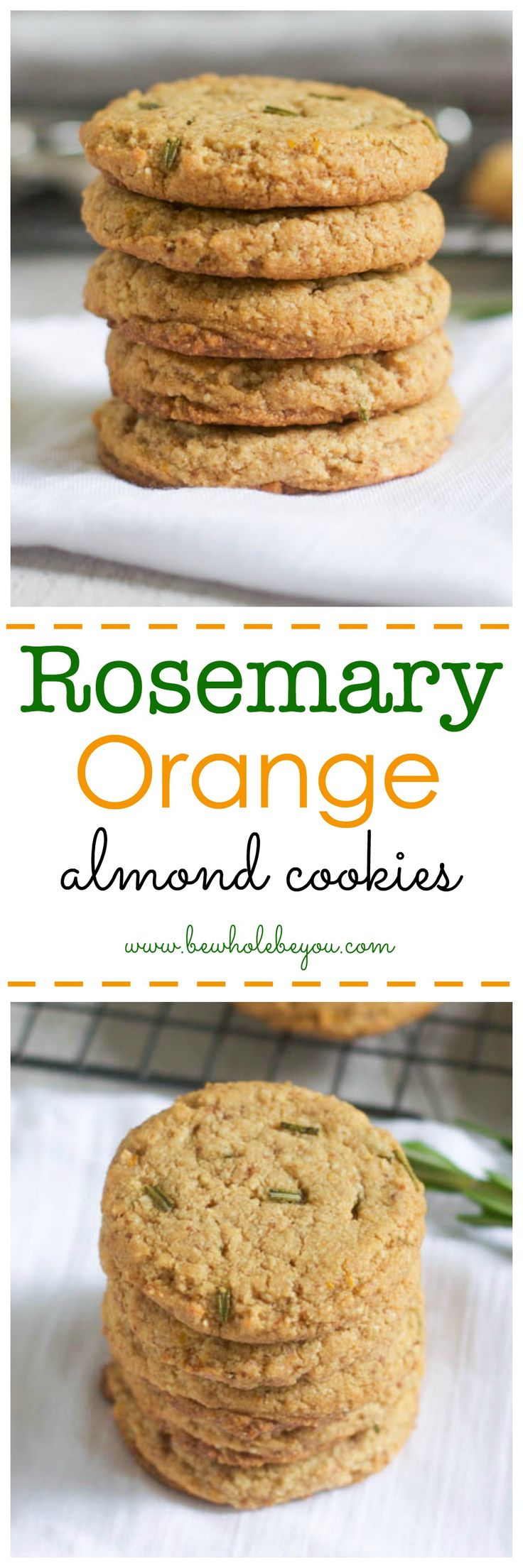 Rosemary Orange Almond Cookies. Be Whole. Be You.
