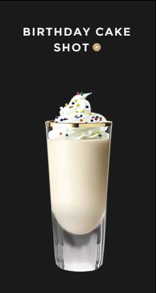 Add 1OZ Baileys® Vanilla Cinnamon Irish Cream and 0.5OZ Smirnoff® Iced Cake™ Flavored Vodka. Mix ingredients in a cocktail shaker with ice, strain into a shot glass and add whipped cream and sprinkles. See how its done here: http://www.baileys.com/en-us/baileys_birthday_shot.html