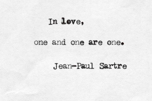 Jean-Paul Sartre.  simple mathematics quotes sayings words love being in love