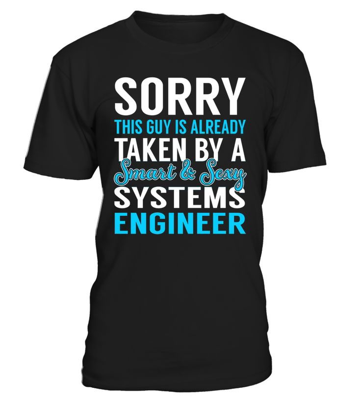 Sorry This Guy Is Already Taken By A Smart & Sexy Systems Engineer #SystemsEngineer