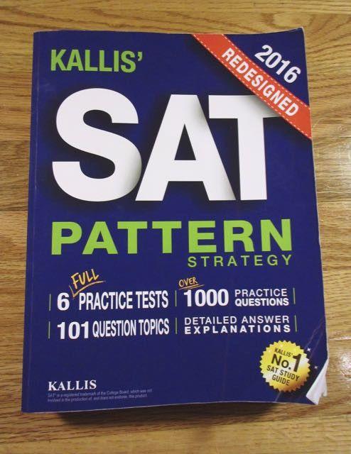 KALLIS' Redesigned SAT Pattern Strategy 2016 + 6 Full Length Practice Tests...