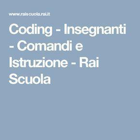 Coding - Insegnanti - Comandi e Istruzione - Rai Scuola