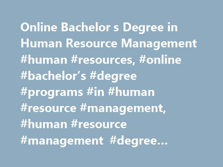 Online Bachelor s Degree in Human Resource Management #human #resources, #online #bachelor's #degree #programs #in #human #resource #management, #human #resource #management #degree #programs http://japan.nef2.com/online-bachelor-s-degree-in-human-resource-management-human-resources-online-bachelors-degree-programs-in-human-resource-management-human-resource-management-degree-programs/  # Online bachelor's degree programs in human resource management Online bachelor's degree programs in…