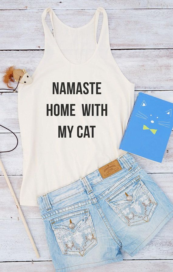 Namaste home with my cat tank cat top tumbl shirt for women