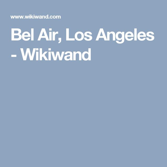 Bel Air, Los Angeles - Wikiwand