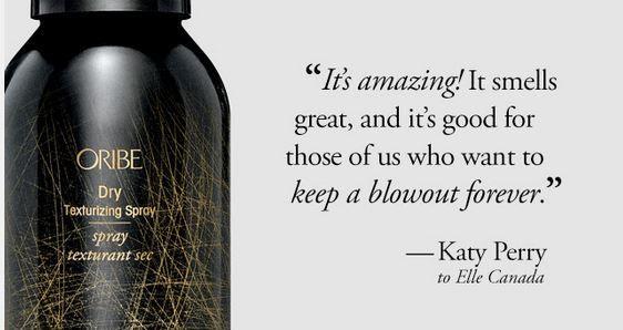 Katy Perry loves @oribehaircare  Dry Texturizing Spray