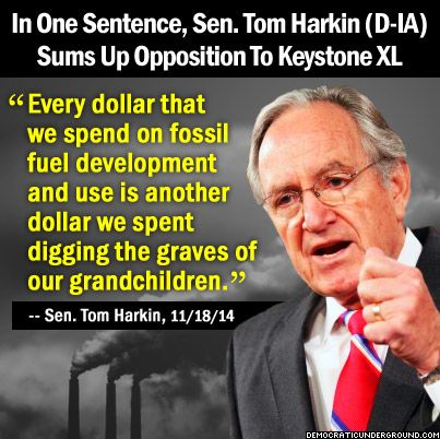Pic Of The Moment: In One Sentence, Sen. Tom Harkin (D-IA) Sums Up Opposition To Keystone XL - Democratic Underground