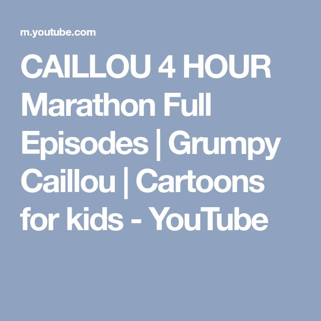 CAILLOU 4 HOUR Marathon Full Episodes | Grumpy Caillou | Cartoons for kids - YouTube
