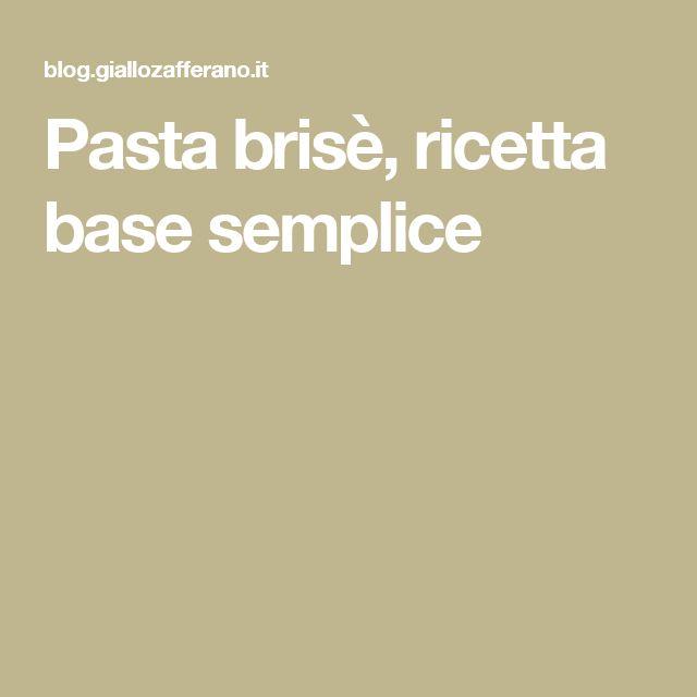 Pasta brisè, ricetta base semplice