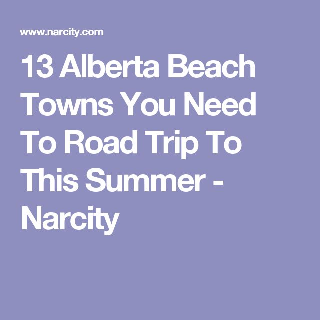 13 Alberta Beach Towns You Need To Road Trip To This Summer - Narcity