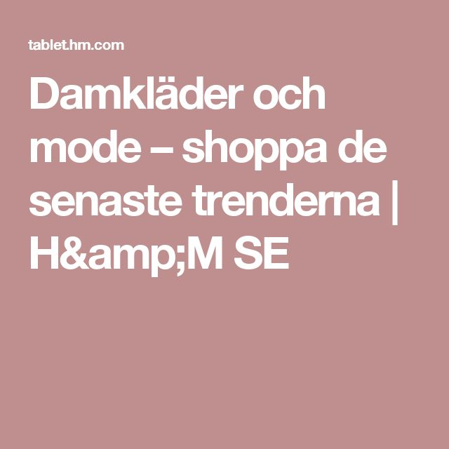 Damkläder och mode  – shoppa de senaste trenderna   H&M SE