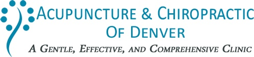 Acupuncture & Chiropractic of Denver   A Gentle, Effective & Comprehensive Clinic