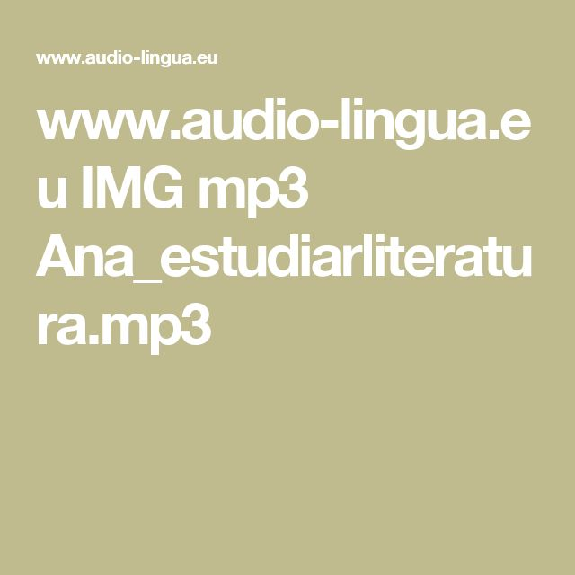 www.audio-lingua.eu IMG mp3 Ana_estudiarliteratura.mp3
