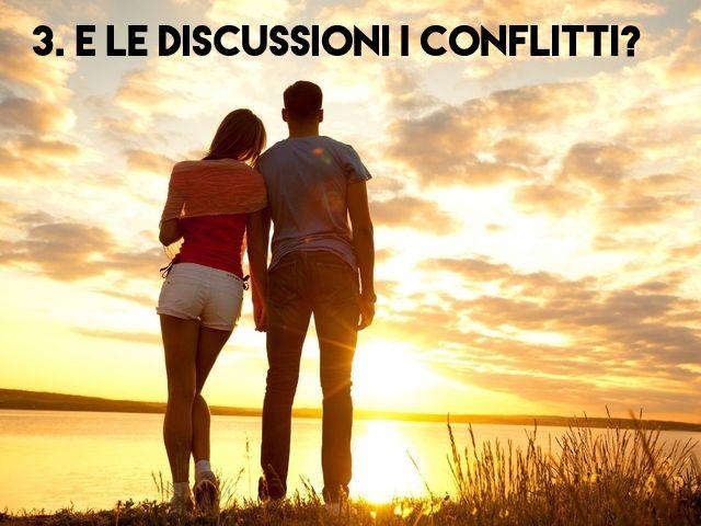 3. E le discussioni i conflitti?