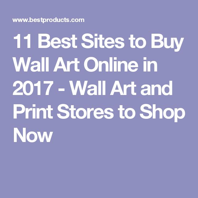 11 Best Sites to Buy Wall Art Online in 2017 - Wall Art and Print Stores to Shop Now