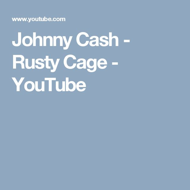 Johnny Cash - Rusty Cage - YouTube