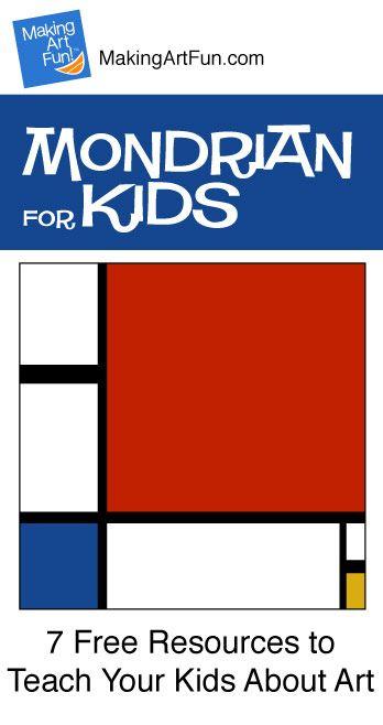 Hey Kids, Meet Piet Mondrian | 7 Free Lessons and Resources for Kids - MakingArtFun.com Great stuff!