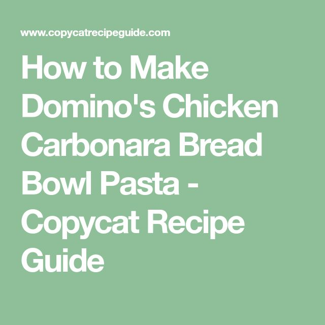 How to Make Domino's Chicken Carbonara Bread Bowl Pasta - Copycat Recipe Guide