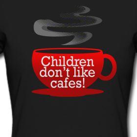 Children dont like cafes!   MuckyPets