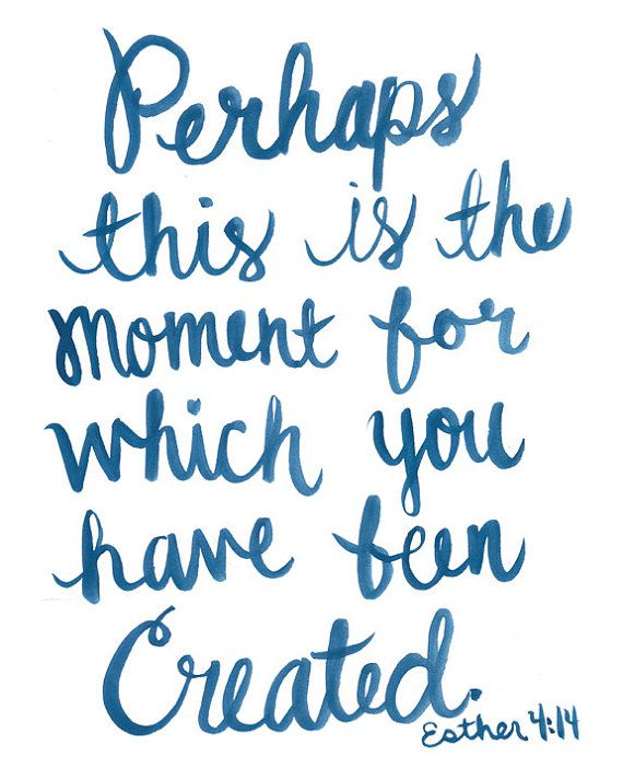 Perhaps This is the Moment Bible Verse Art Esther 4:14