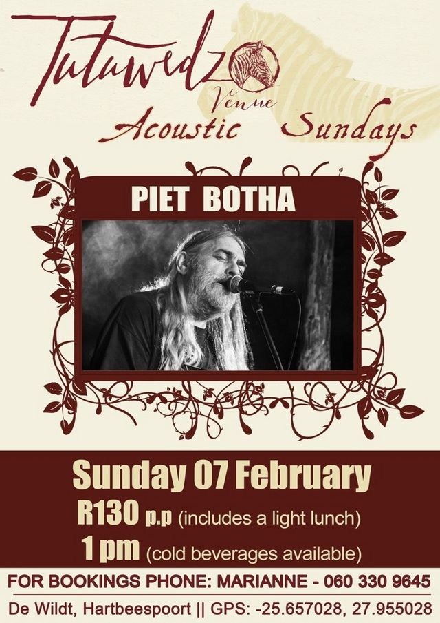 PIET BOTHA @ Tutu Acoustic Sunday 7 February 2016  http://tutuwedzo.co.za/2016/02/04/piet-botha-tutu-acoustic-sunday-7-february-2016/