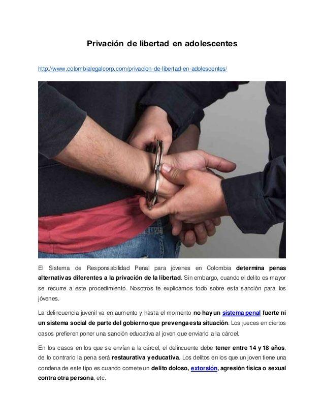Privación de libertad en adolescentes http://www.colombialegalcorp.com/privacion-de-libertad-en-adolescentes/ El Sistema d...
