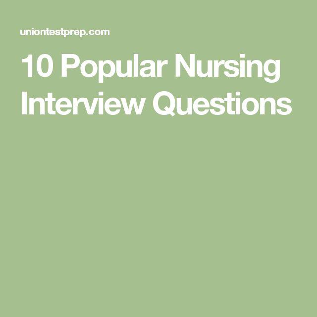10 Popular Nursing Interview Questions