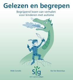 Gelezen en begrepen : begrijpend lezen van verhalen voor kinderen met autisme -  Cornelis, Hilde -  plaats 462.4 # Autistische kinderen
