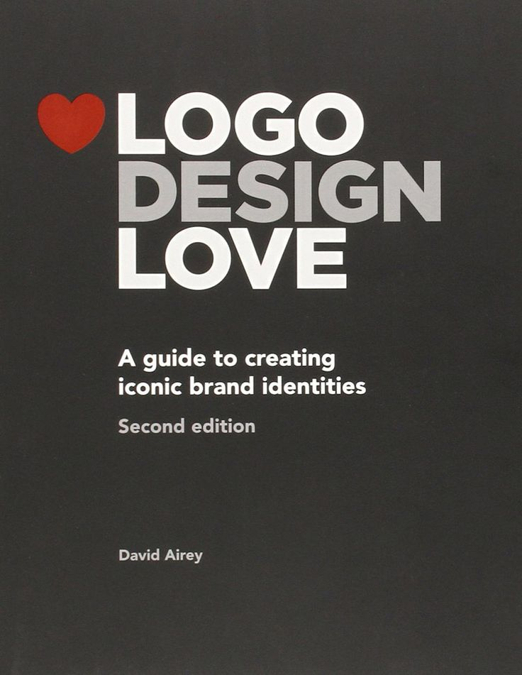 Logo Design Love: A Guide to Creating Iconic Brand Identities. The 2nd edition of the popular book by David Airey.