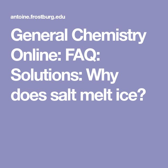 General Chemistry Online: FAQ: Solutions: Why does salt melt ice?