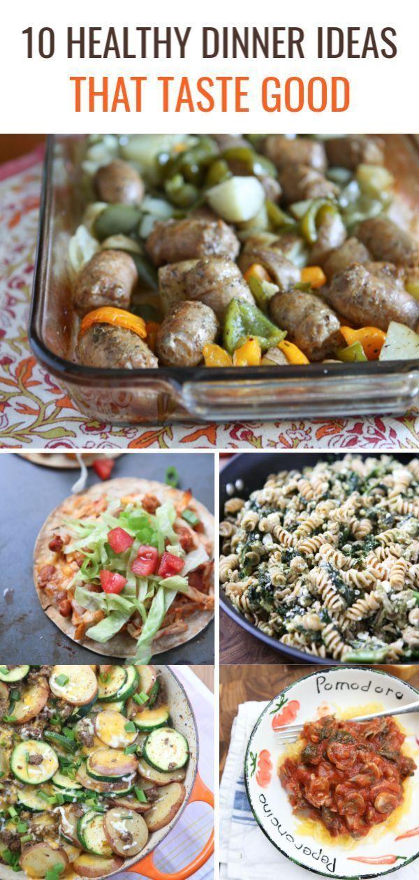 10 Healthy Dinner Ideas That Taste Good Healthy Dinner Dinner Best Dinner Recipes