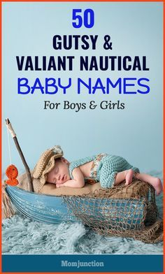 MomJunction present you some beautiful nautical baby names for boys and girls inspired by the seas, oceans, and of course, the brave sailors and explorers.