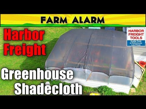 Harbor Freight Greenhouse SHADE CLOTH - YouTube