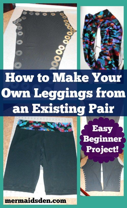 Easy Beginner Sewing Project: How to Make Your Own Leggings from an Existing Pair