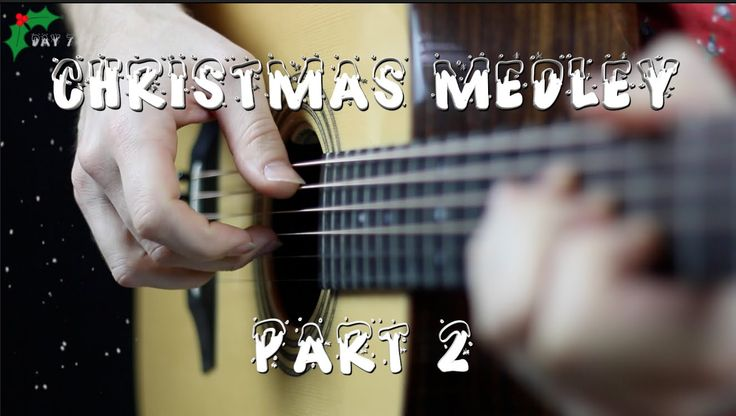 Fingerstyle Guitar - Christmas Medley - Part 2