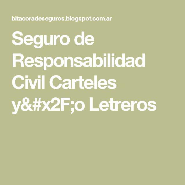 Seguro de Responsabilidad Civil Carteles y/o Letreros