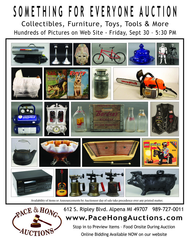 Collectibles, Antiques, Toys, Tools, Furnishings, Appliances, Estate Items. Click below for photo catalog and 24/7 online bidding. Be sure to see Summer Clearance listings at the end of our catalog. Come to closing night webcast from our Auction House. Live bidding, local-only specials, great food and good company. Friday, Sep 30 2016, 5:30 PM EST @ Pace & Hong Auctions 612 S. Ripley Blvd. Alpena, Mi 49707. http://www.auctionzip.com/auction-catalog/catalog_GNT64SH1DD