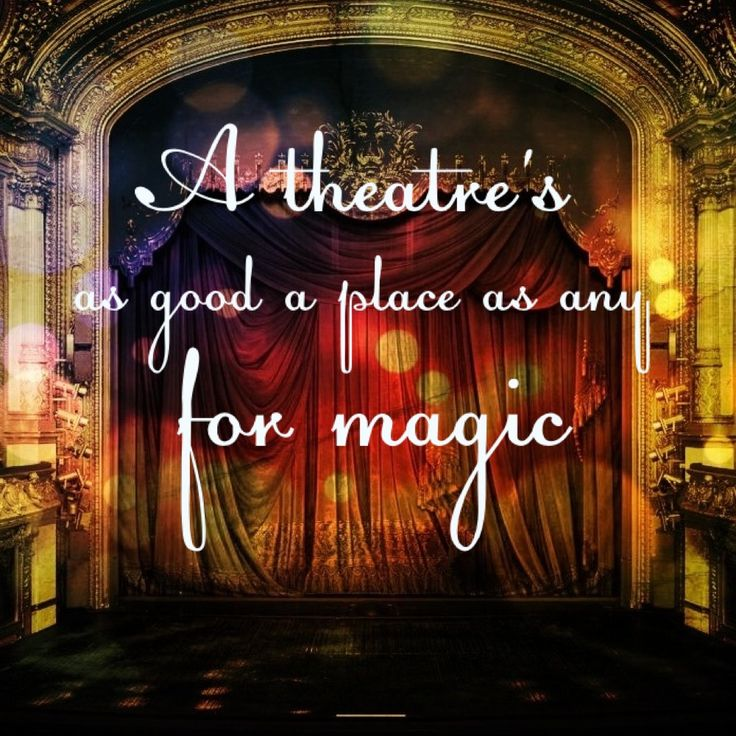 """A theatre's as good a place as any for magic."" - Sherry Shonin, the Flying Trunk."
