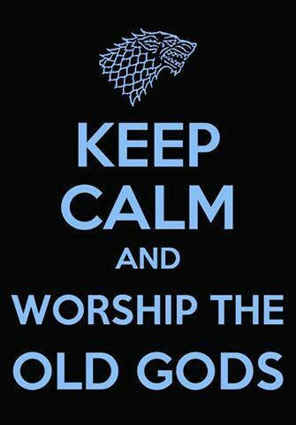 Keep Calm and worship the old gods.