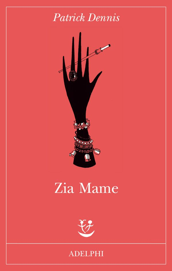 Zia Mame | Patrick Dennis - Adelphi Edizioni
