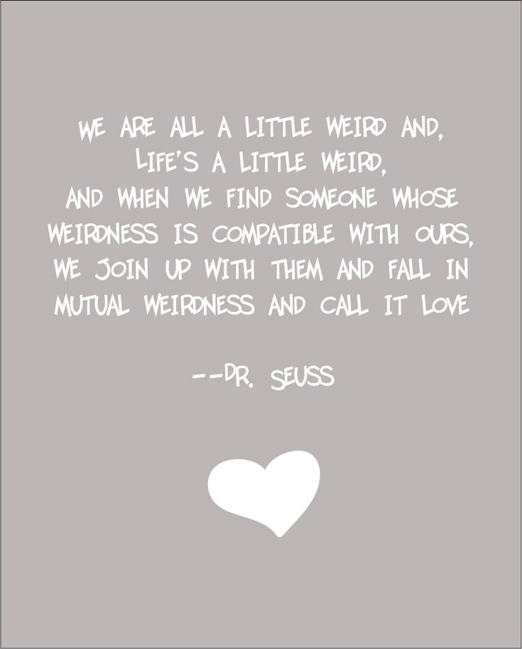 : Quote Prints, Favorite Quotes, Quotes Prints, Dr. Seuss, Love Quotes, Dr. Suess, Mutual Weird, Seuss Weird, Best Quotes