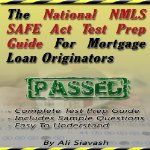 The National NMLS SAFE Act Test Prep Guide for Mortgage Loan Originators is a complete test prep guide designed to help you cram all the necessary and important facts you'll need to know in order to pass your test.