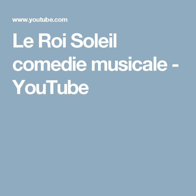 Le Roi Soleil comedie musicale - YouTube