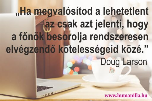 Bölcsességek, önbizalom, karrier, érdekességek, motiváció, spiritualitás, életmód tanácsok az év minden napjára a Humanilla facebook oldalán. https://www.facebook.com/Humanilla/